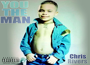 Chris Rivers - You The Man (Freestyle)