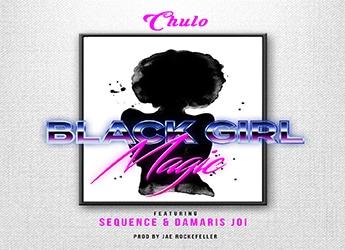 Chulo ft. Sequence & Damaris Joi - Black Girl Magic