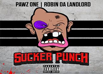 Pawz One & Robin Da Landlord - Sucker Punch