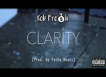 Rob Fre$h - Clarity (prod. by Pasha Beats)