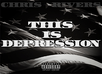 Chris Rivers - This is Depression