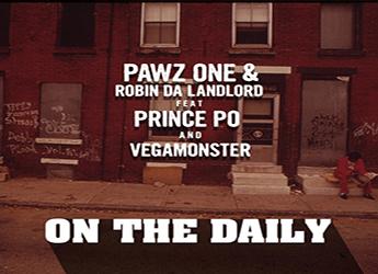 Pawz One & Robin Da Landlord ft. Prince Po & VegaMonster - On The Daily