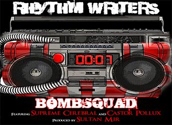 Rhythm Writers ft. Supreme Cerebral & Castor Pollux - BombSquad