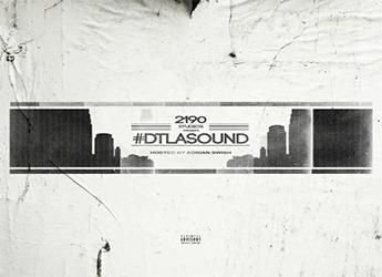 2190 Studios - #DTLAsound Vol. 1