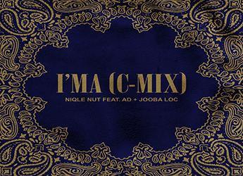 NIQLE NUT ft. AD & Jooba Loc - I'MA (C-Mix)