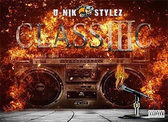 "U-Nik Stylez - Releases 3rd Installment of ""Classic"" Album"