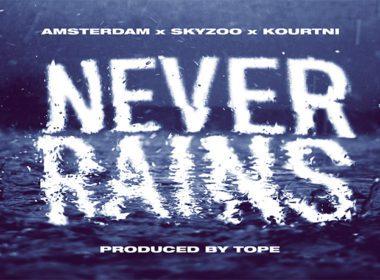 Amsterdam ft. Skyzoo & Kourtni - Never Rains (prod. by TOPE)