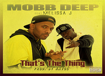 Mobb Deep ft. Melissa J - That's TheThing (prod. by Havoc)