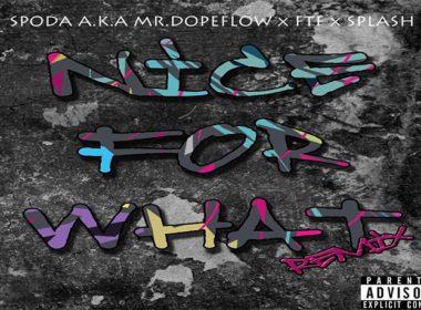 Spoda a.k.a. Mr.Dopeflow ft. FTF & Splash - Nice For What