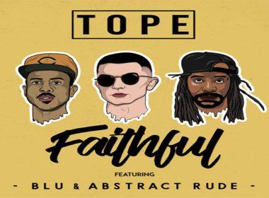 TOPE ft. Blu & Abstract Rude - Faithful