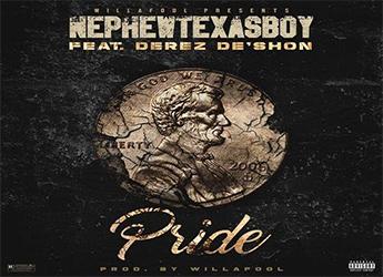 Will A Fool ft. Derez Deshon & Nephew Texasboy - Pride
