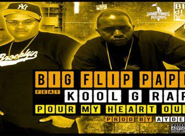 Big Flip Papi ft. Kool G Rap - Pour My Heart Out (prod. by Ayden)