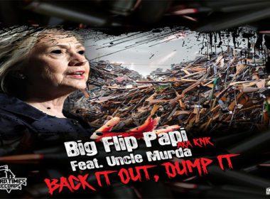 Big Flip Papi ft. Uncle Murda - Back It Out, Dump It