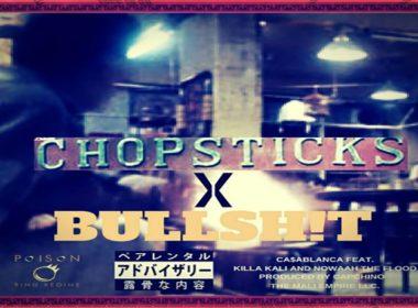 Ca$ablanca ft. Killa Kali & Nowaah The Flood - Chopsticks X Bullsh (prod. by Cap Chino)