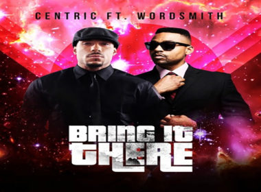 Centric & Wordsmith - Bring It There