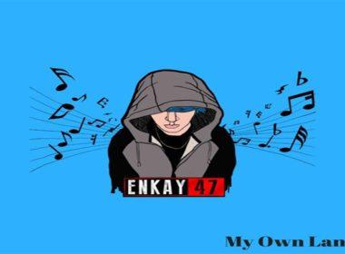 Enkay47 - My Own Lane