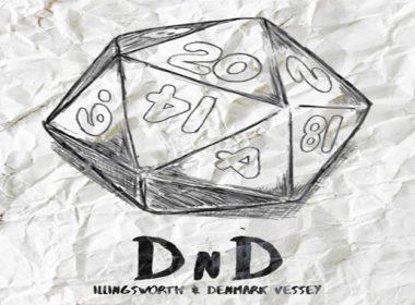 Illingsworth ft. Denmark Vessey - DnD
