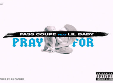 Fasscoupe & Lil Baby - Pray For