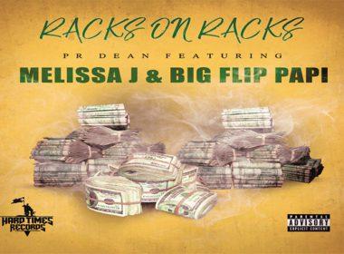 PR Dean ft. Melissa J & Big Flip Papi - Racks On Racks