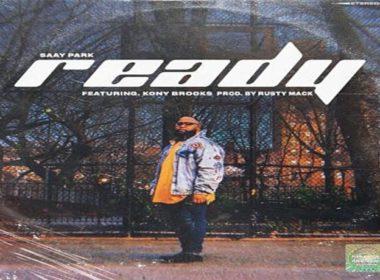 Saay Park ft. Kony Brooks - Ready (prod. by Rusty Mack)