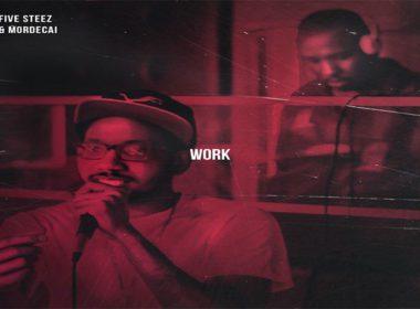 Five Steez & Mordecai - Work