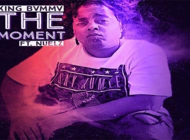 KING BVMMV - The Moment