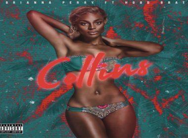 Brianna Perry ft. Hood Brat - Collins