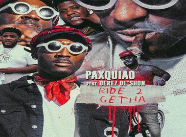 Paxquiao ft. Derez De'Shon - Ride 2 Getha