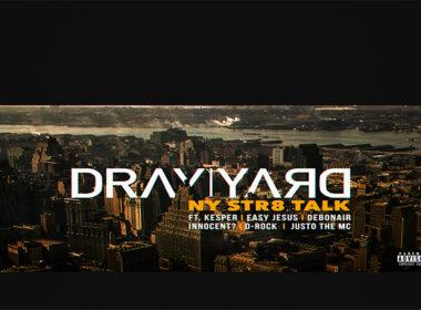 Dray Yard ft. KespeR, Easy Jesus, DebOnAir, Innocent?, D-Rock & Justo The MC - NY Str8 Talk