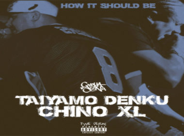 Taiyamo Denku ft. Chino XL - How It Should Be