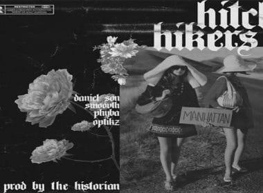 Daniel Son X Phyba Optikz X SmooVth - Hitch Hikers (prod. The Historian)