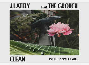 J. Lately ft. The Grouch - Clean