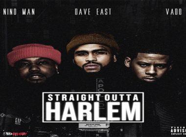 Nino Man x Dave East x Vado - Straight Outta Harlem