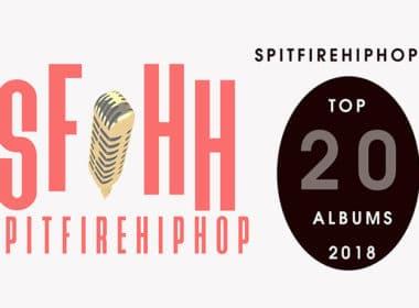 SpitFireHipHop's Top 20 Albums 2018