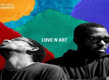 Five Steez & Mordecai - Love N Art