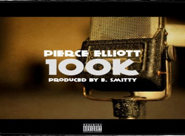 Pierce Elliott - 100k (Prod. By E. Smitty)