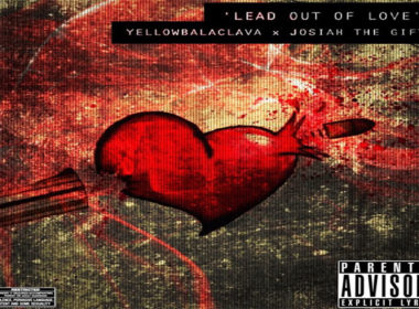 Yellow Balaclava & Josiah The Gift - Lead Out Of Love