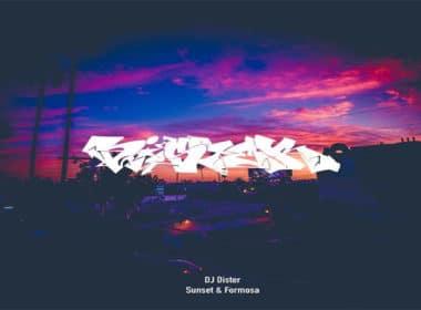 DJ Dister - Sunset & Formosa