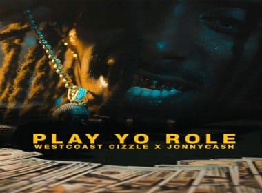 Westcoast Cizzle ft. Jonny Cash - Play Yo Role
