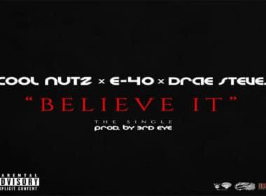Cool Nutz ft. E-40 & Drae Steves - Believe It