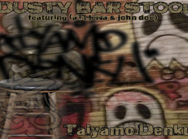 Taiyamo Denku ft. aTHeNa & john doe - Dusty Bar Stool