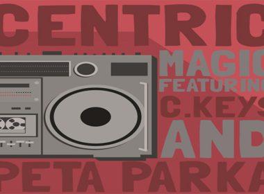 Centric ft. C.Keys & Peta Parka - Magic
