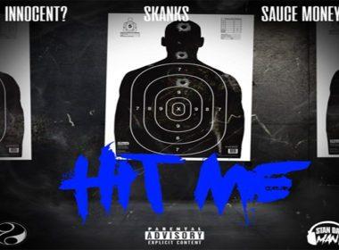 Innocent? ft. Skanks & Sauce Money - Hit Me prod. by Stan Da Man