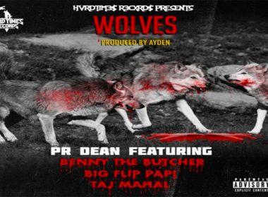 PR Dean ft. Taj Mahal, Big Flip Papi & Benny The Butcher - Wolves (prod. by Ayden)
