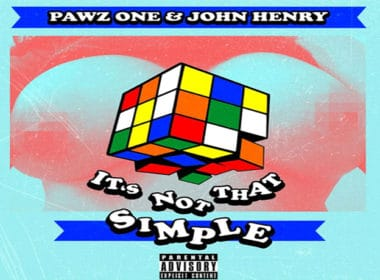 Pawz One & John Henry - It's Not That Simple