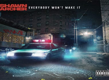 Shawn Archer Releases Cover Art For 'Everybody Won't Make It' Album