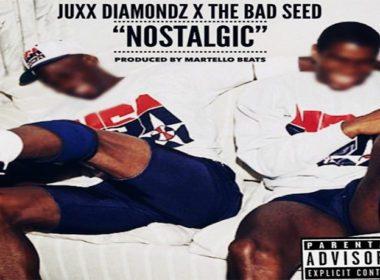 Juxx Diamondz & The Bad Seed - Nostalgic