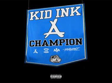 Kid Ink - Champion (prod. by J Mike & KillaGraham)