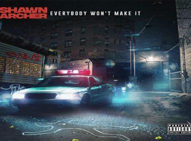 Shawn Archer - Everybody Won't Make It
