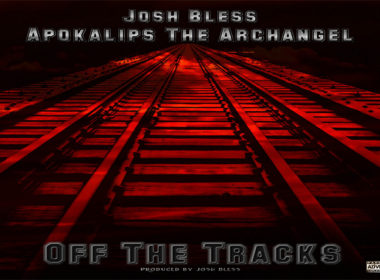 Apokalips The Archangel & Josh Bless - Off The Tracks